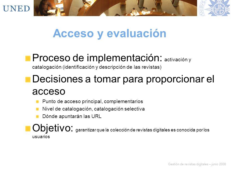Acceso y evaluaciónProceso de implementación: activación y catalogación (identificación y descripción de las revistas)