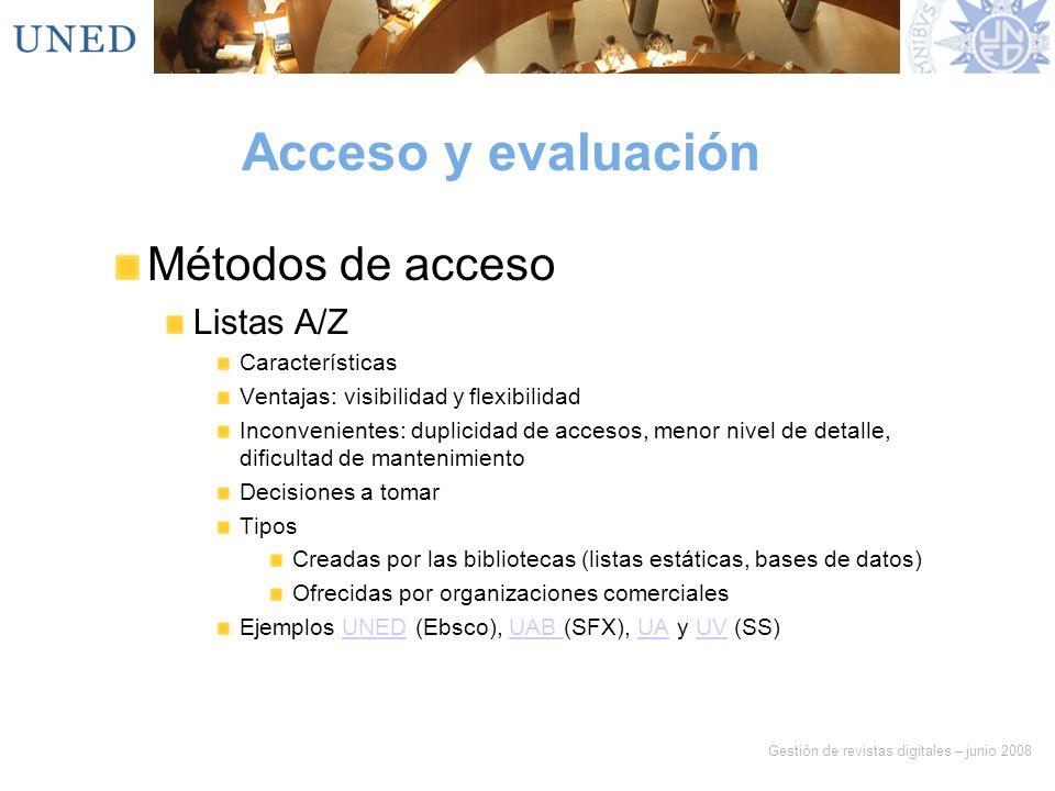Acceso y evaluación Métodos de acceso Listas A/Z Características