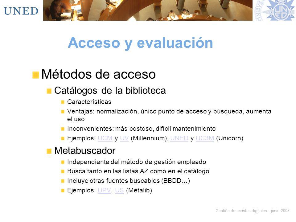 Acceso y evaluación Métodos de acceso Catálogos de la biblioteca