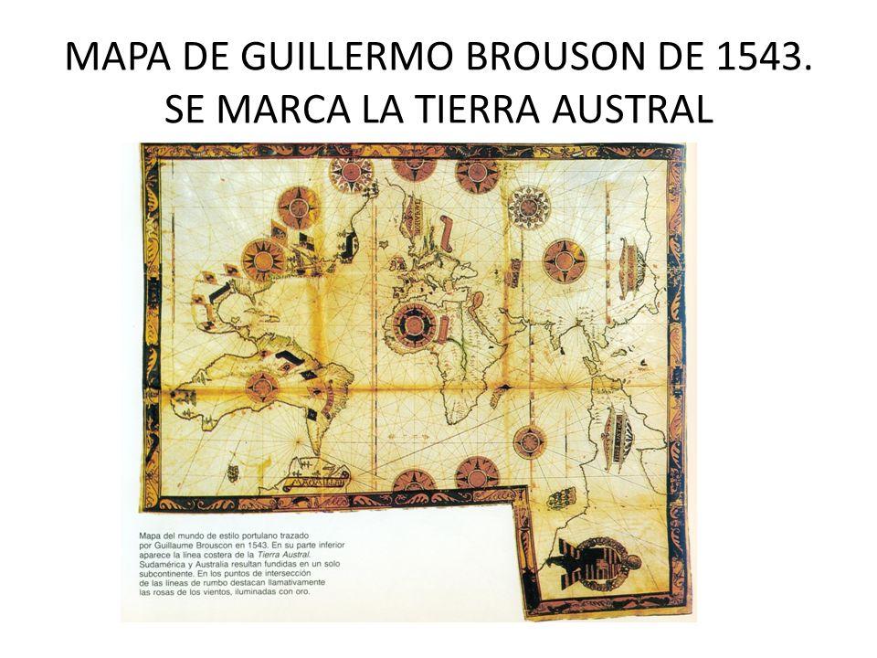 MAPA DE GUILLERMO BROUSON DE 1543. SE MARCA LA TIERRA AUSTRAL