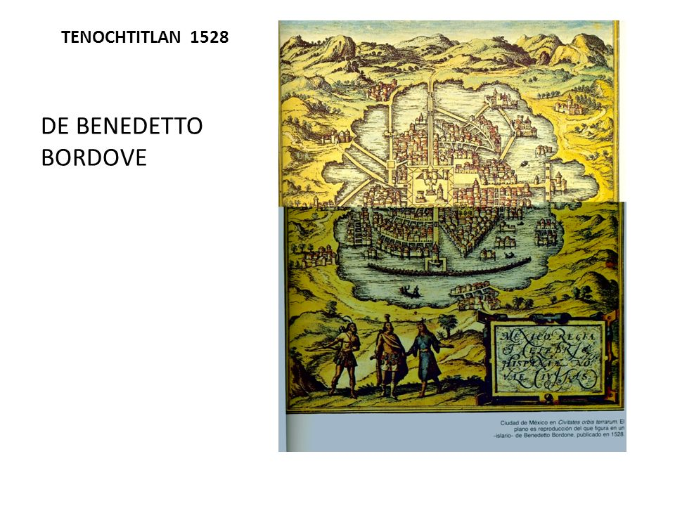 TENOCHTITLAN 1528 DE BENEDETTO BORDOVE