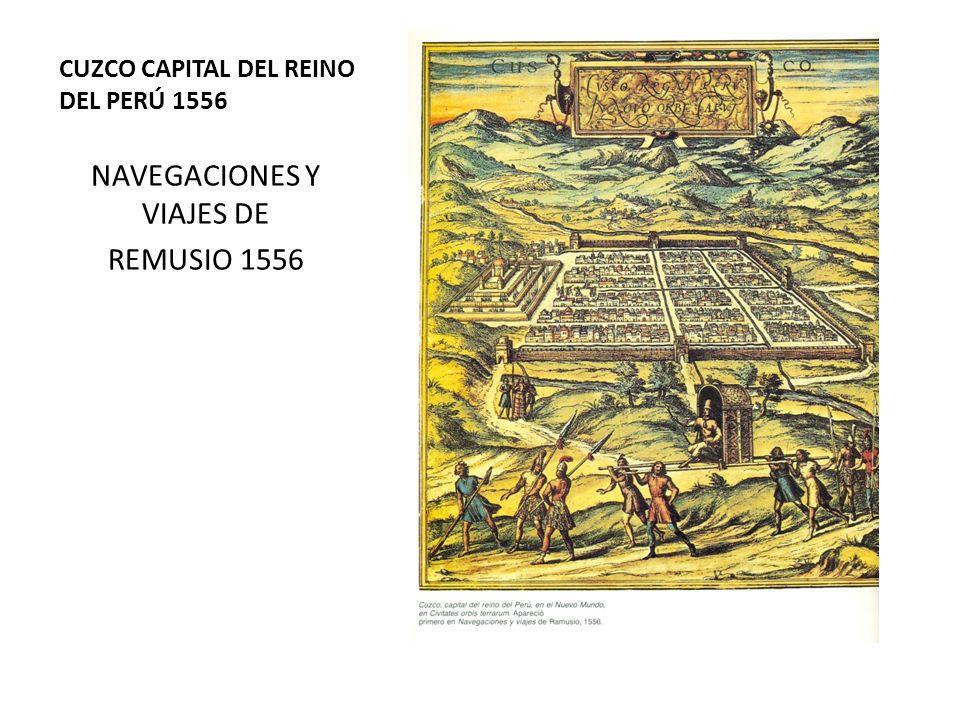 CUZCO CAPITAL DEL REINO DEL PERÚ 1556