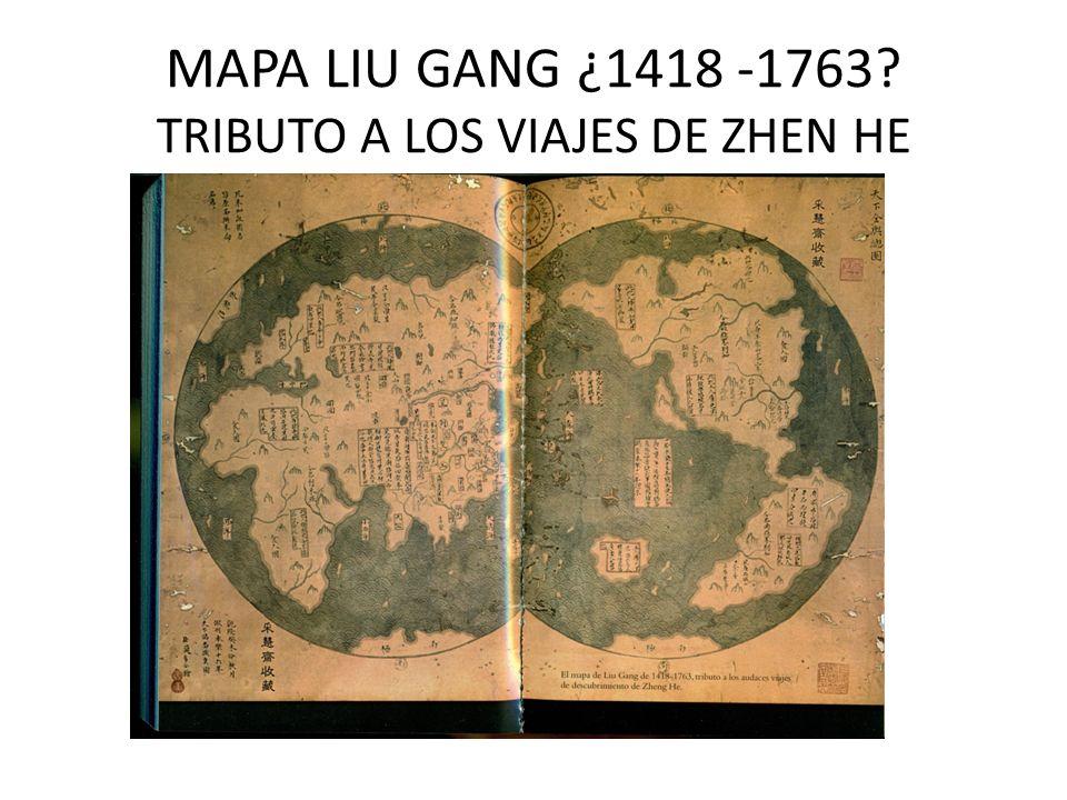 MAPA LIU GANG ¿1418 -1763 TRIBUTO A LOS VIAJES DE ZHEN HE