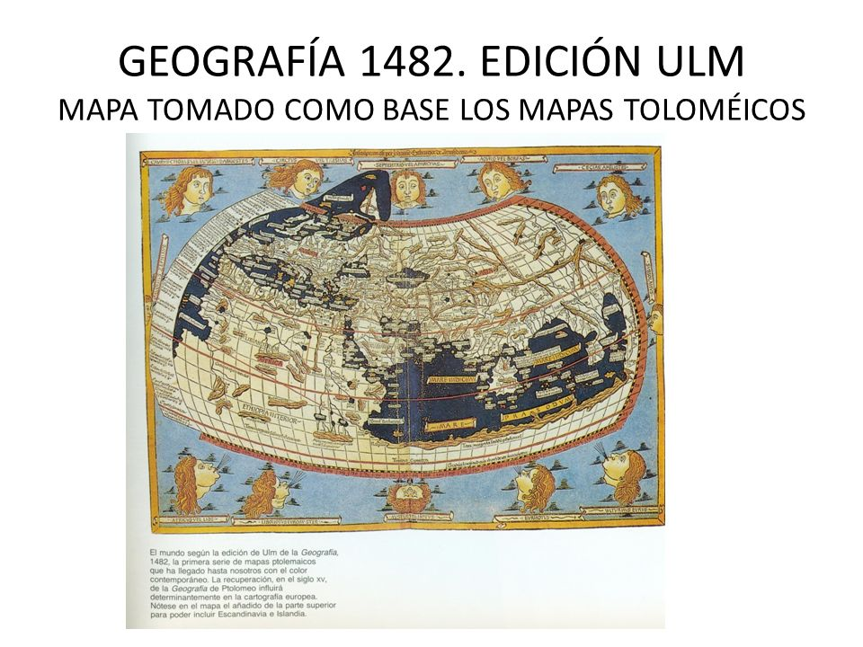 GEOGRAFÍA 1482. EDICIÓN ULM MAPA TOMADO COMO BASE LOS MAPAS TOLOMÉICOS