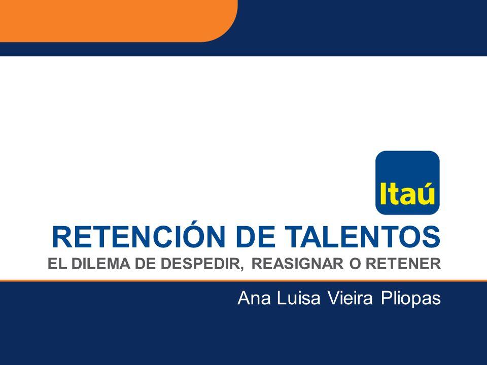 RETENCIÓN DE TALENTOS Ana Luisa Vieira Pliopas