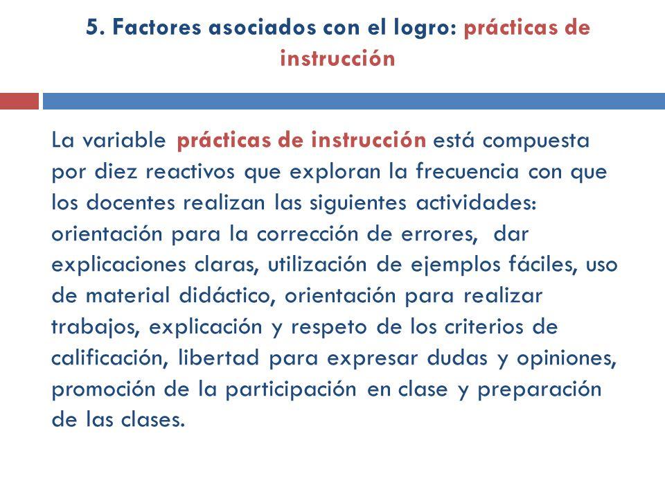 5. Factores asociados con el logro: prácticas de instrucción