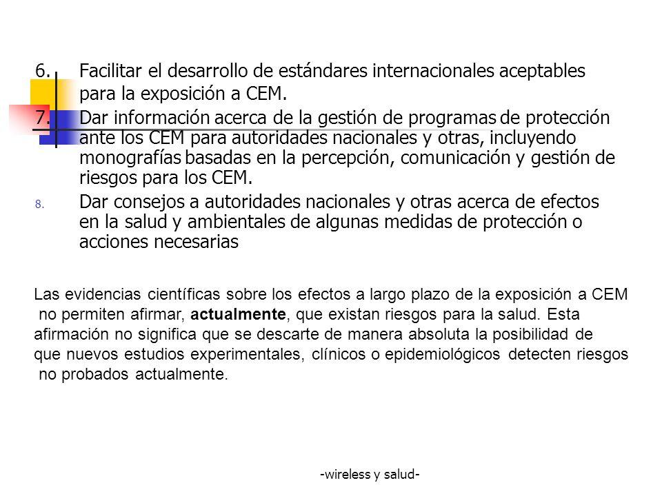 6. Facilitar el desarrollo de estándares internacionales aceptables para la exposición a CEM.