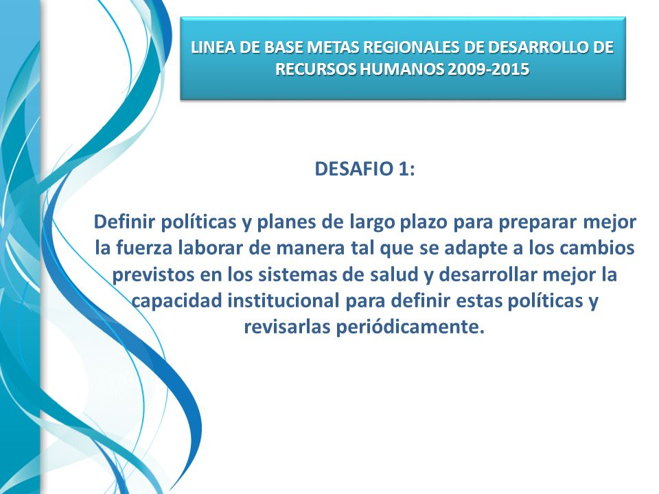 LINEA DE BASE METAS REGIONALES DE DESARROLLO DE RECURSOS HUMANOS 2009-2015