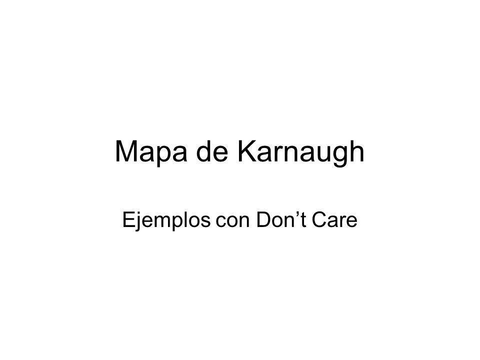 Ejemplos con Don't Care