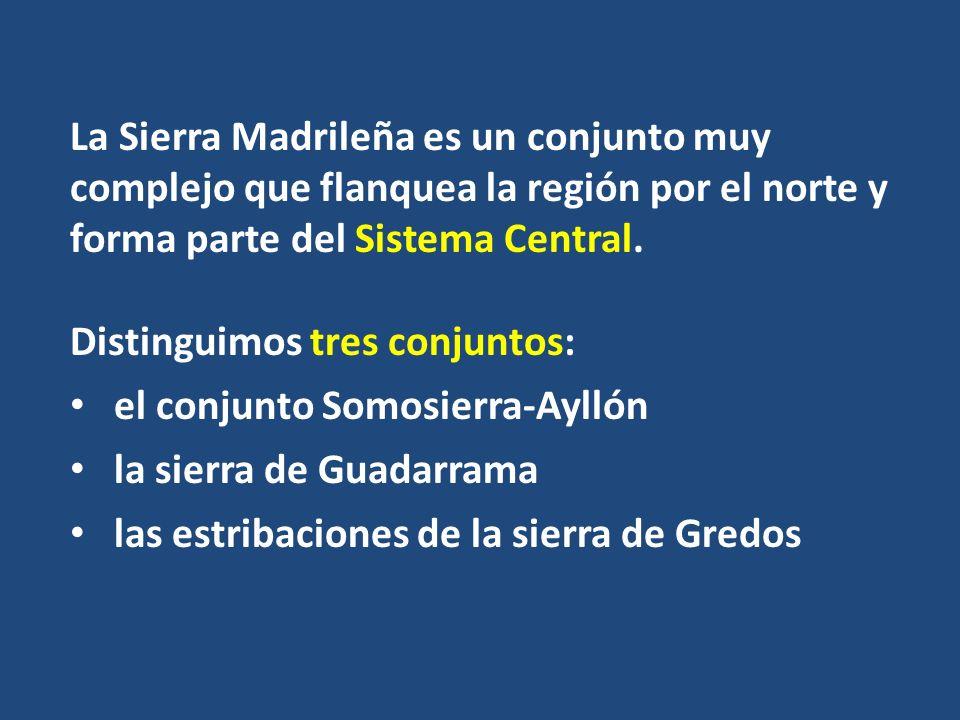 La Sierra Madrileña es un conjunto muy complejo que flanquea la región por el norte y forma parte del Sistema Central.