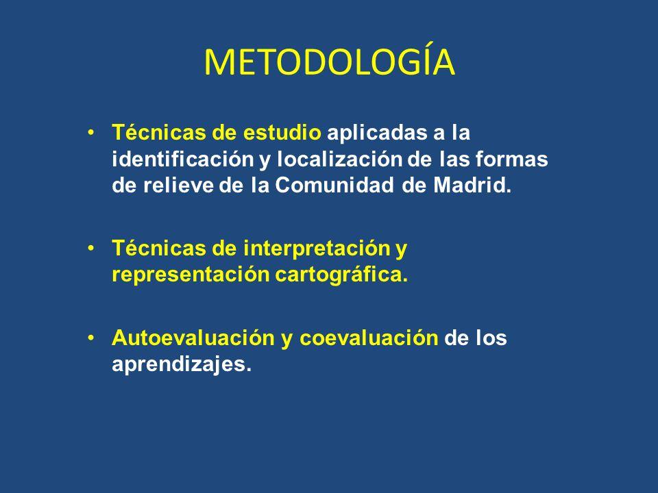 METODOLOGÍA Técnicas de estudio aplicadas a la identificación y localización de las formas de relieve de la Comunidad de Madrid.