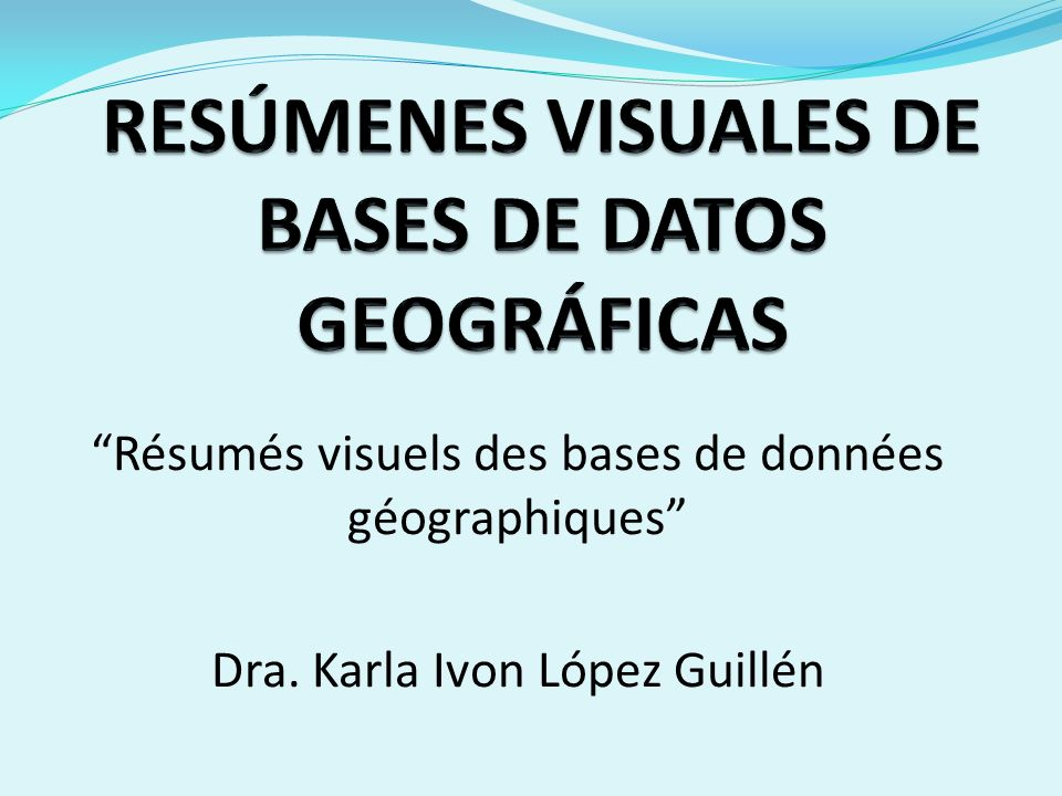 RESÚMENES VISUALES DE BASES DE DATOS GEOGRÁFICAS