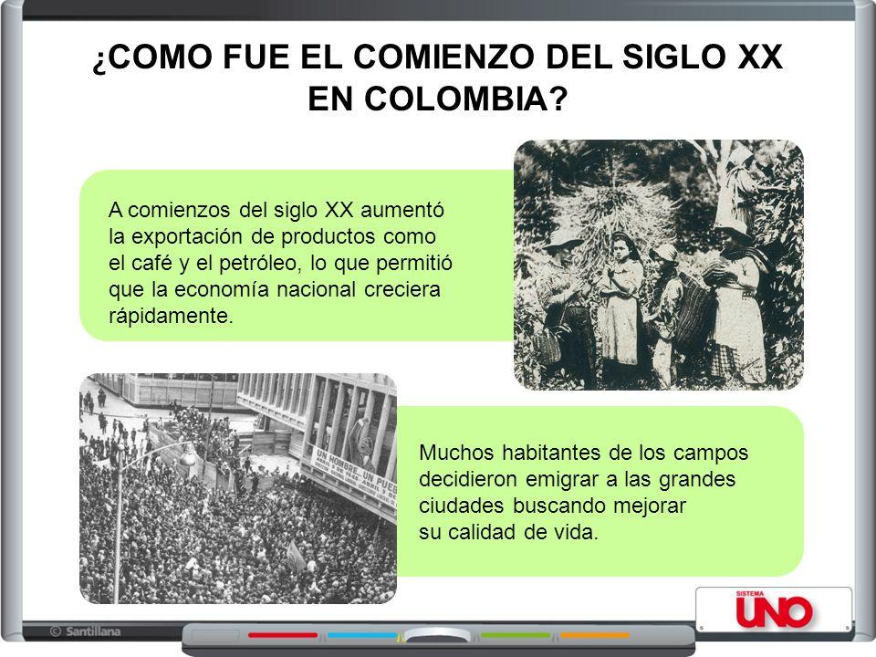 ¿COMO FUE EL COMIENZO DEL SIGLO XX EN COLOMBIA