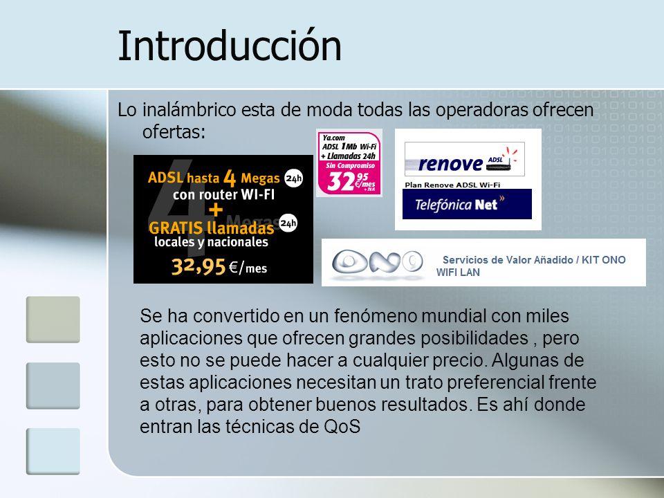 Introducción Lo inalámbrico esta de moda todas las operadoras ofrecen ofertas: