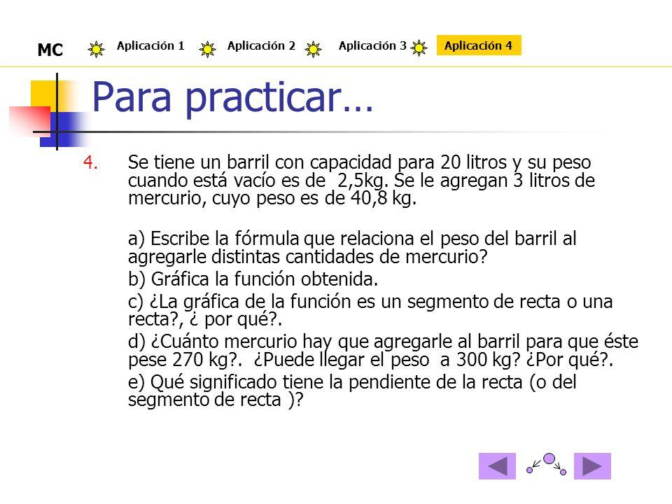 Para practicar… MC. Aplicación 1. Aplicación 2. Aplicación 3. Aplicación 4.