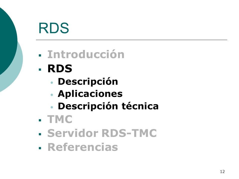 RDS Introducción RDS TMC Servidor RDS-TMC Referencias Descripción