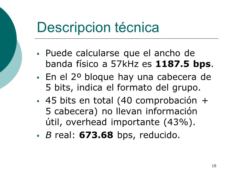 Descripcion técnica Puede calcularse que el ancho de banda físico a 57kHz es 1187.5 bps.