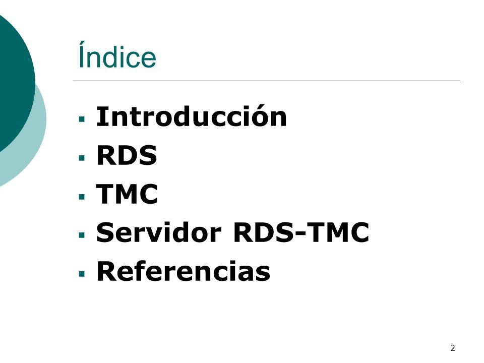 Índice Introducción RDS TMC Servidor RDS-TMC Referencias