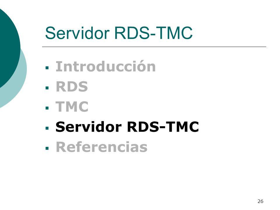 Servidor RDS-TMC Introducción RDS TMC Servidor RDS-TMC Referencias
