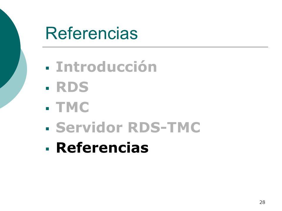 Referencias Introducción RDS TMC Servidor RDS-TMC Referencias