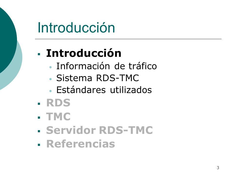 Introducción Introducción RDS TMC Servidor RDS-TMC Referencias