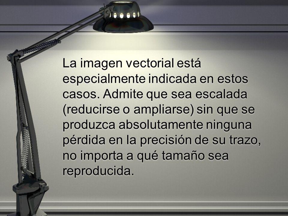 La imagen vectorial está especialmente indicada en estos casos
