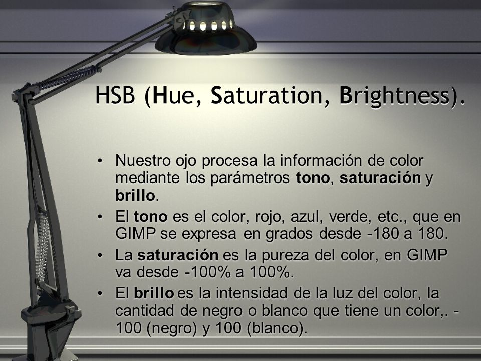 HSB (Hue, Saturation, Brightness).
