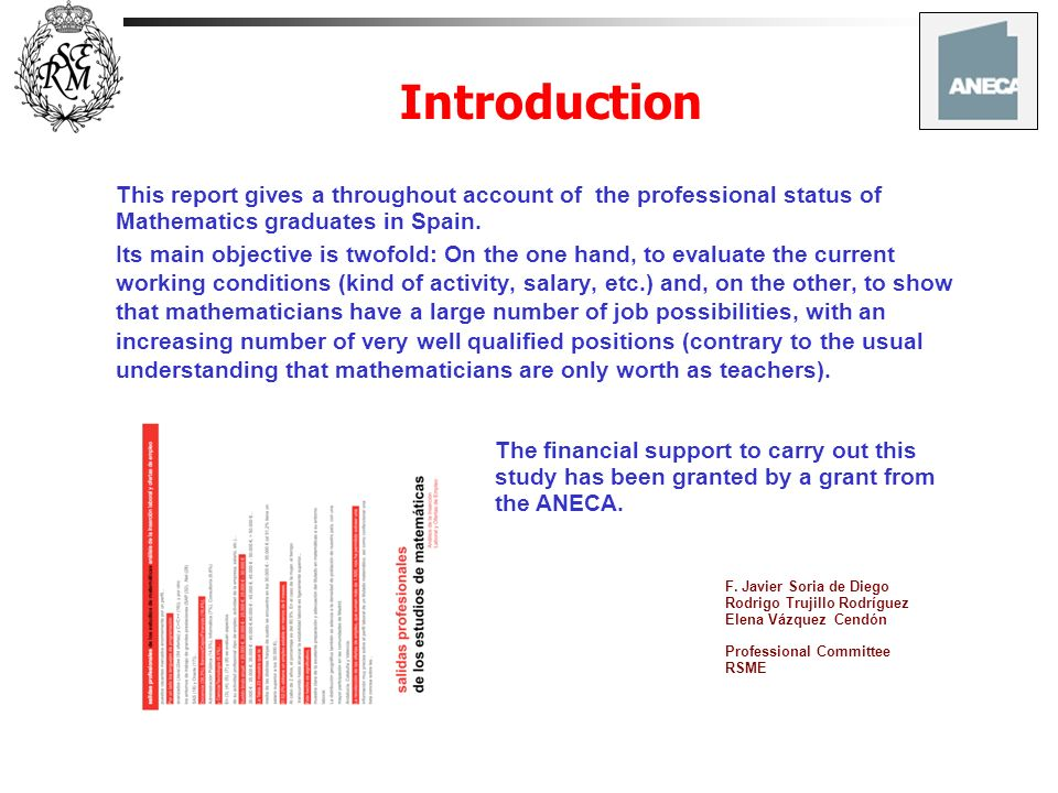 Introduction This report gives a throughout account of the professional status of Mathematics graduates in Spain.