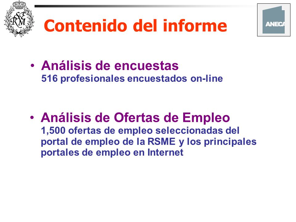 Contenido del informe Análisis de encuestas 516 profesionales encuestados on-line.