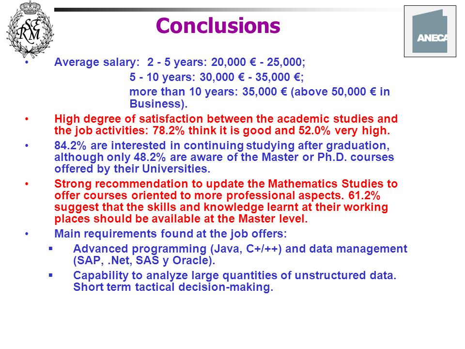 Conclusions Average salary: 2 - 5 years: 20,000 € - 25,000;