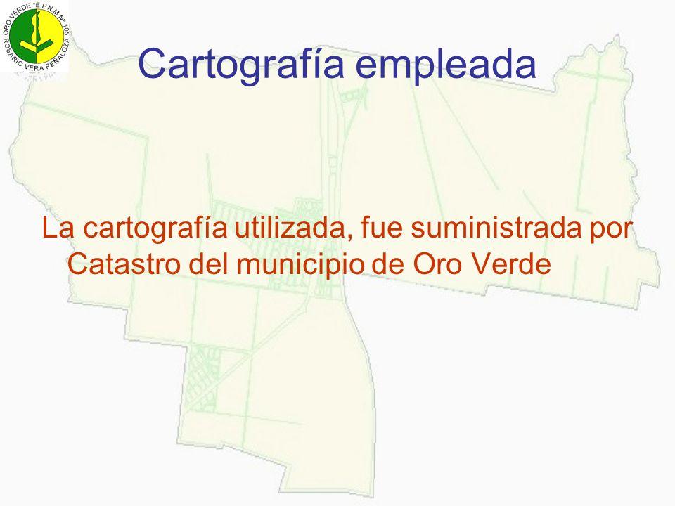 Cartografía empleada La cartografía utilizada, fue suministrada por Catastro del municipio de Oro Verde.