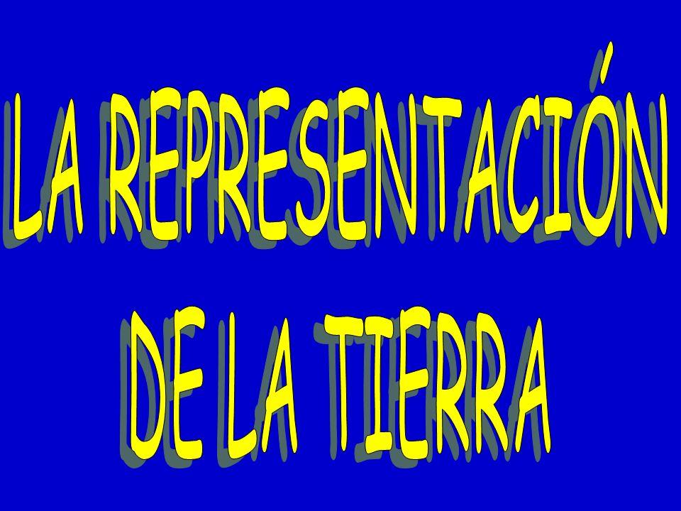 LA REPRESENTACIÓN DE LA TIERRA