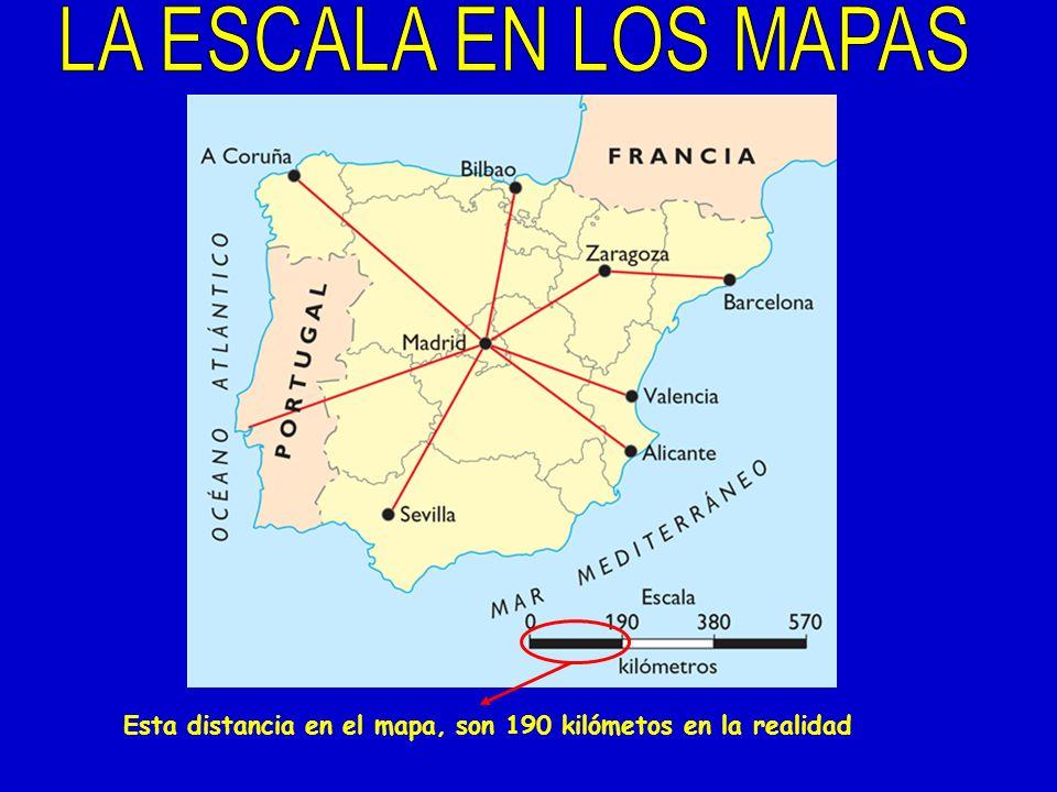 LA ESCALA EN LOS MAPAS Esta distancia en el mapa, son 190 kilómetos en la realidad