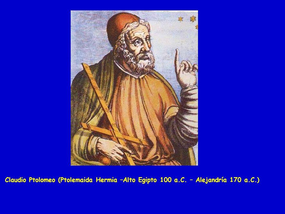 Claudio Ptolomeo (Ptolemaida Hermia –Alto Egipto 100 a. C