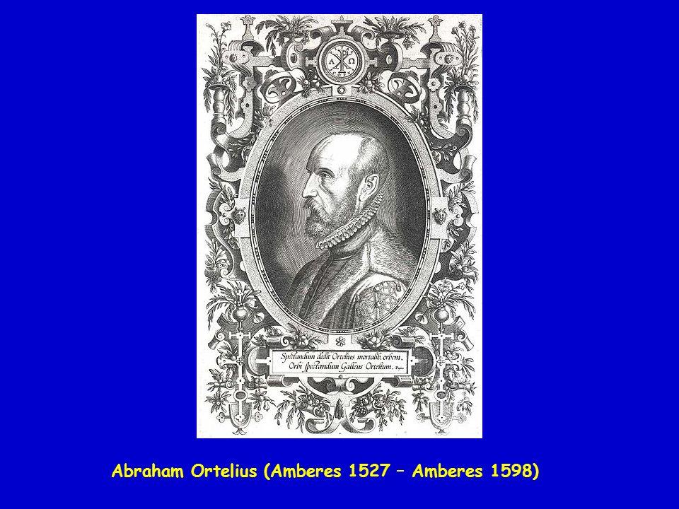 Abraham Ortelius (Amberes 1527 – Amberes 1598)
