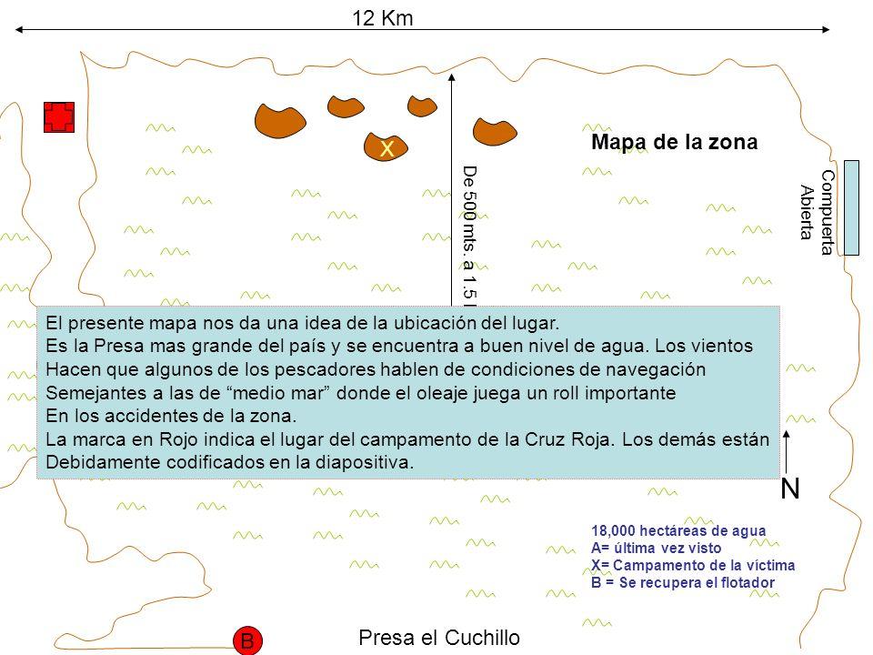 N 12 Km Mapa de la zona X A Presa el Cuchillo B