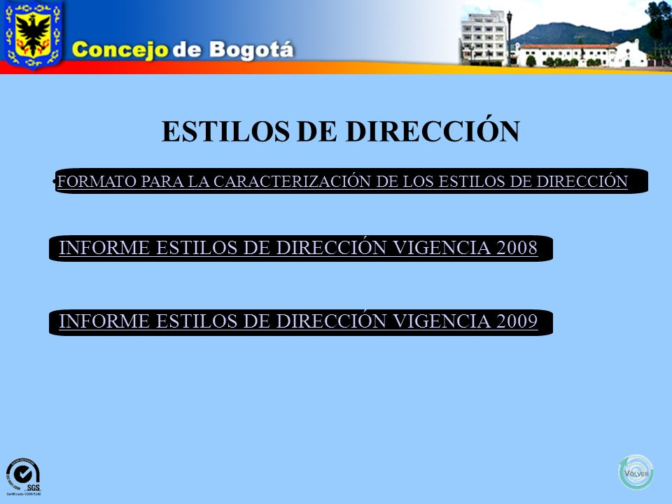 ESTILOS DE DIRECCIÓN INFORME ESTILOS DE DIRECCIÓN VIGENCIA 2008