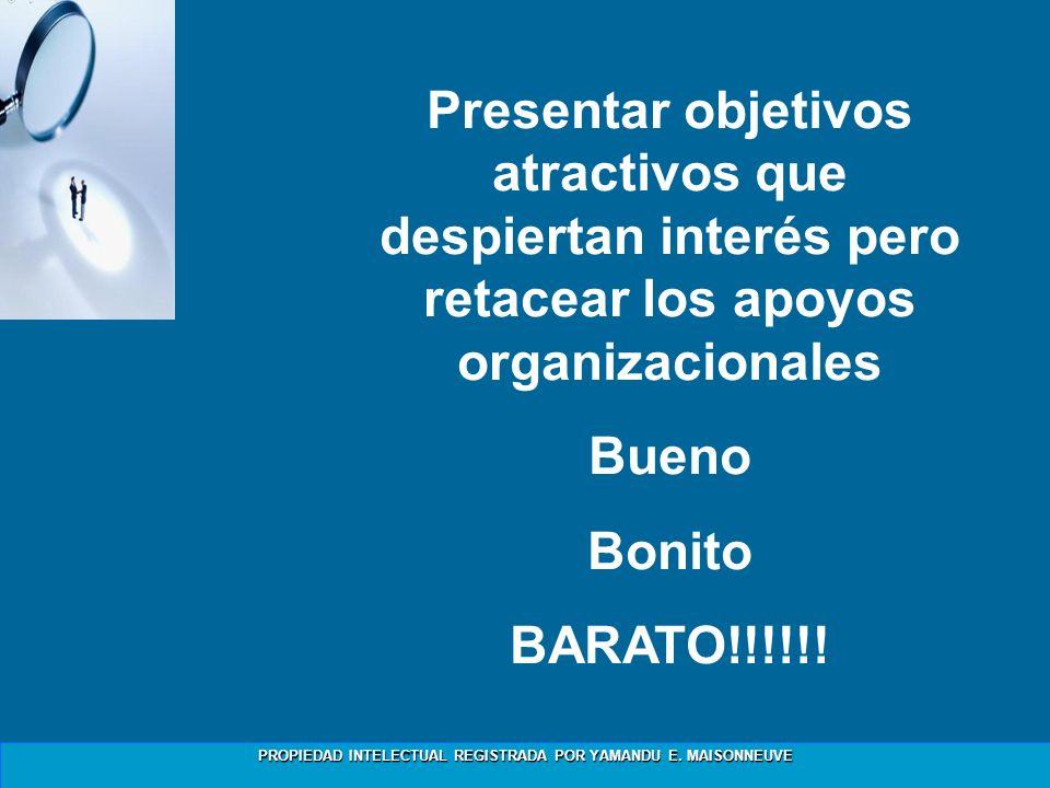 Presentar objetivos atractivos que despiertan interés pero retacear los apoyos organizacionales