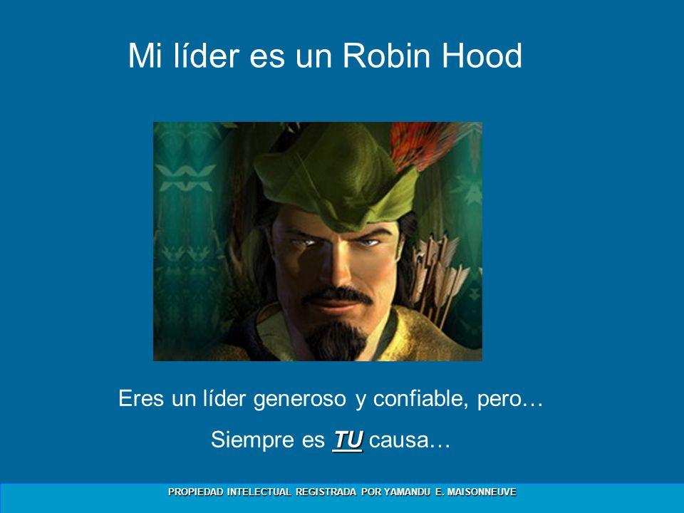 Mi líder es un Robin Hood