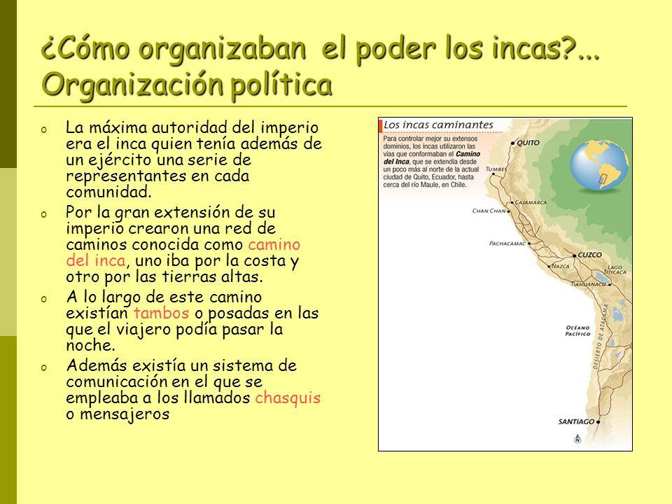 ¿Cómo organizaban el poder los incas ... Organización política