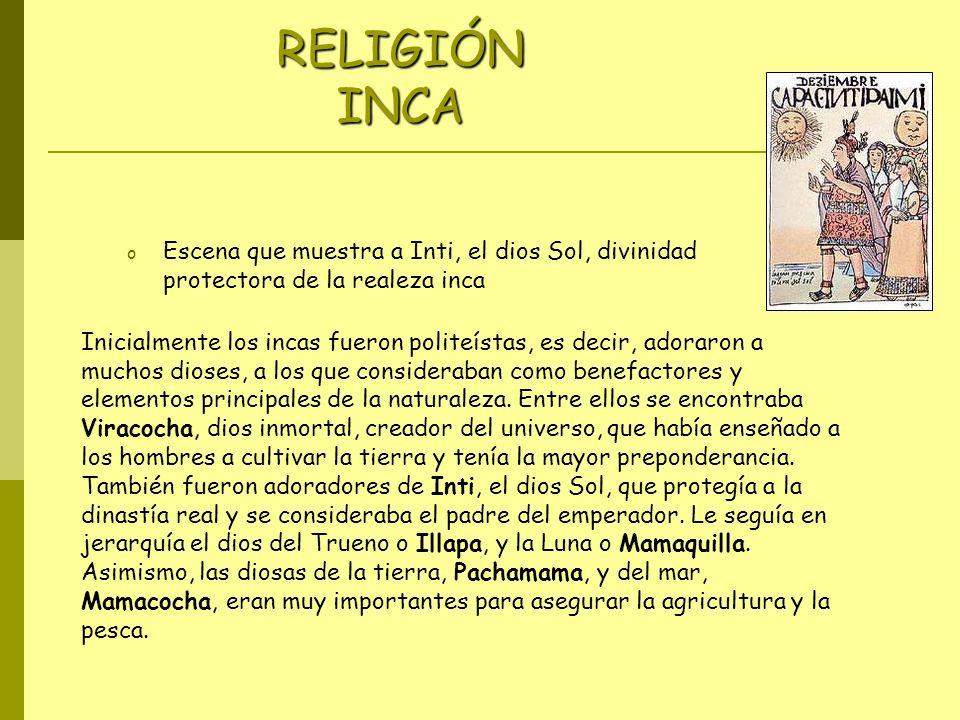 RELIGIÓN INCA Escena que muestra a Inti, el dios Sol, divinidad protectora de la realeza inca.