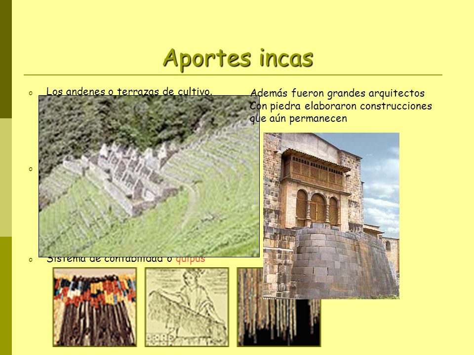 Aportes incas Los andenes o terrazas de cultivo.