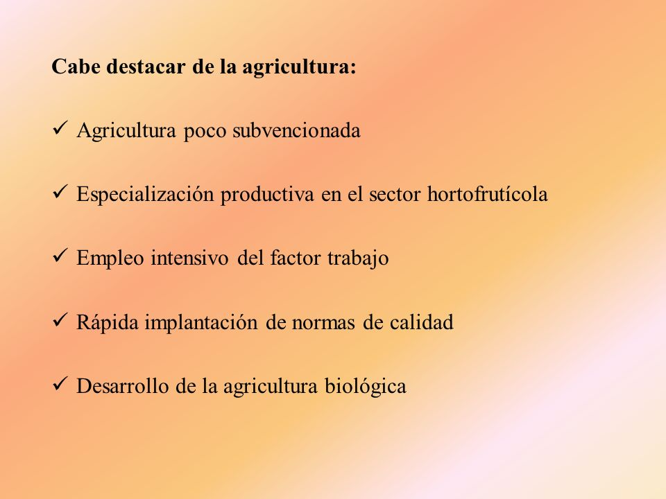 Cabe destacar de la agricultura: