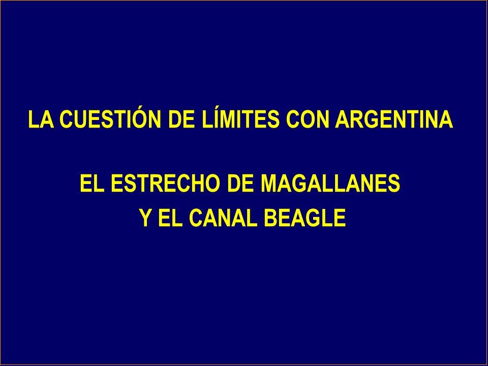 LA CUESTIÓN DE LÍMITES CON ARGENTINA EL ESTRECHO DE MAGALLANES