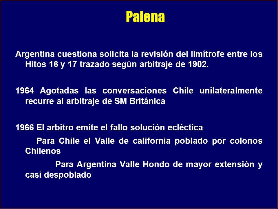 Palena Argentina cuestiona solicita la revisión del limítrofe entre los Hitos 16 y 17 trazado según arbitraje de 1902.