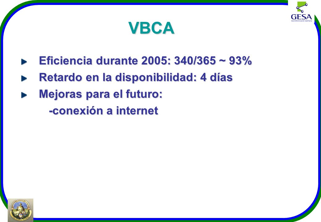 VBCA Eficiencia durante 2005: 340/365 ~ 93%