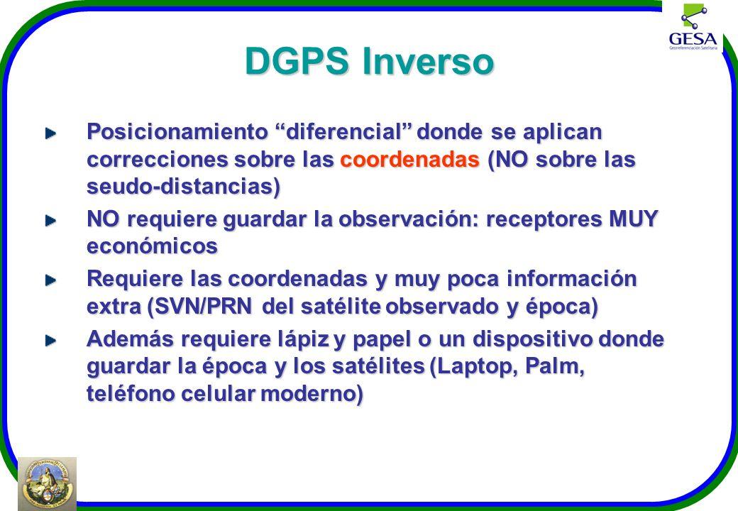 DGPS Inverso Posicionamiento diferencial donde se aplican correcciones sobre las coordenadas (NO sobre las seudo-distancias)