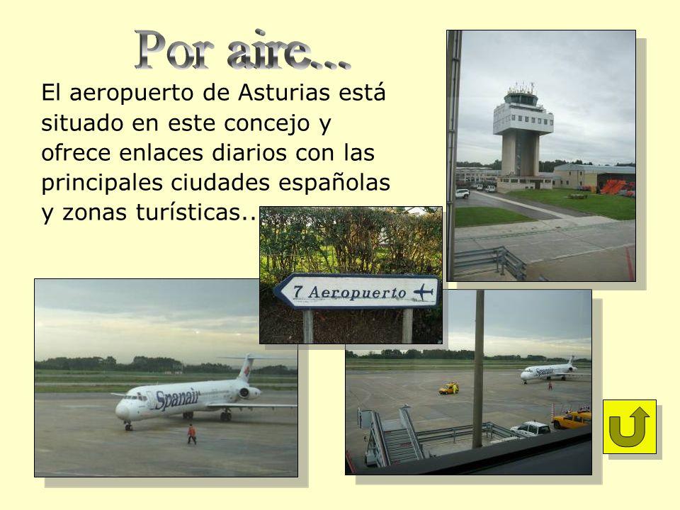 Por aire... El aeropuerto de Asturias está situado en este concejo y