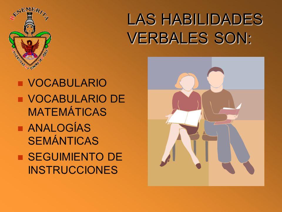 LAS HABILIDADES VERBALES SON: