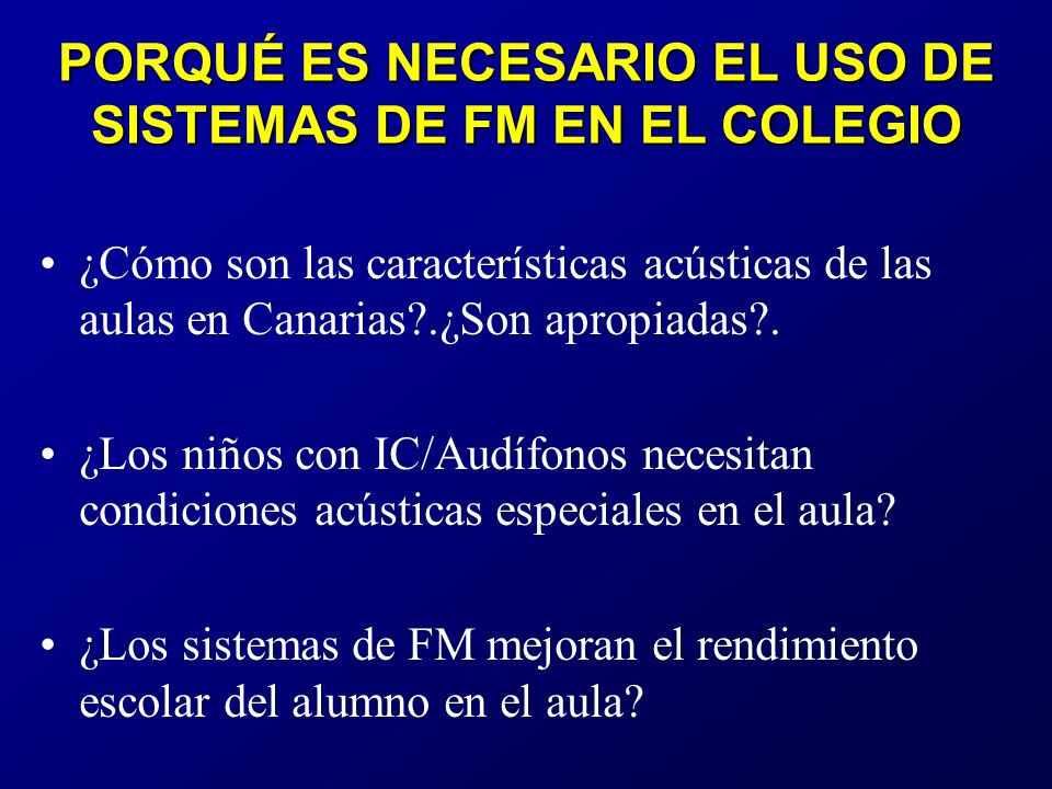 PORQUÉ ES NECESARIO EL USO DE SISTEMAS DE FM EN EL COLEGIO